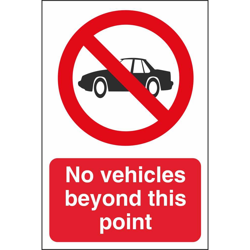 No Vehicles Beyond This Point Prohibitory Sign