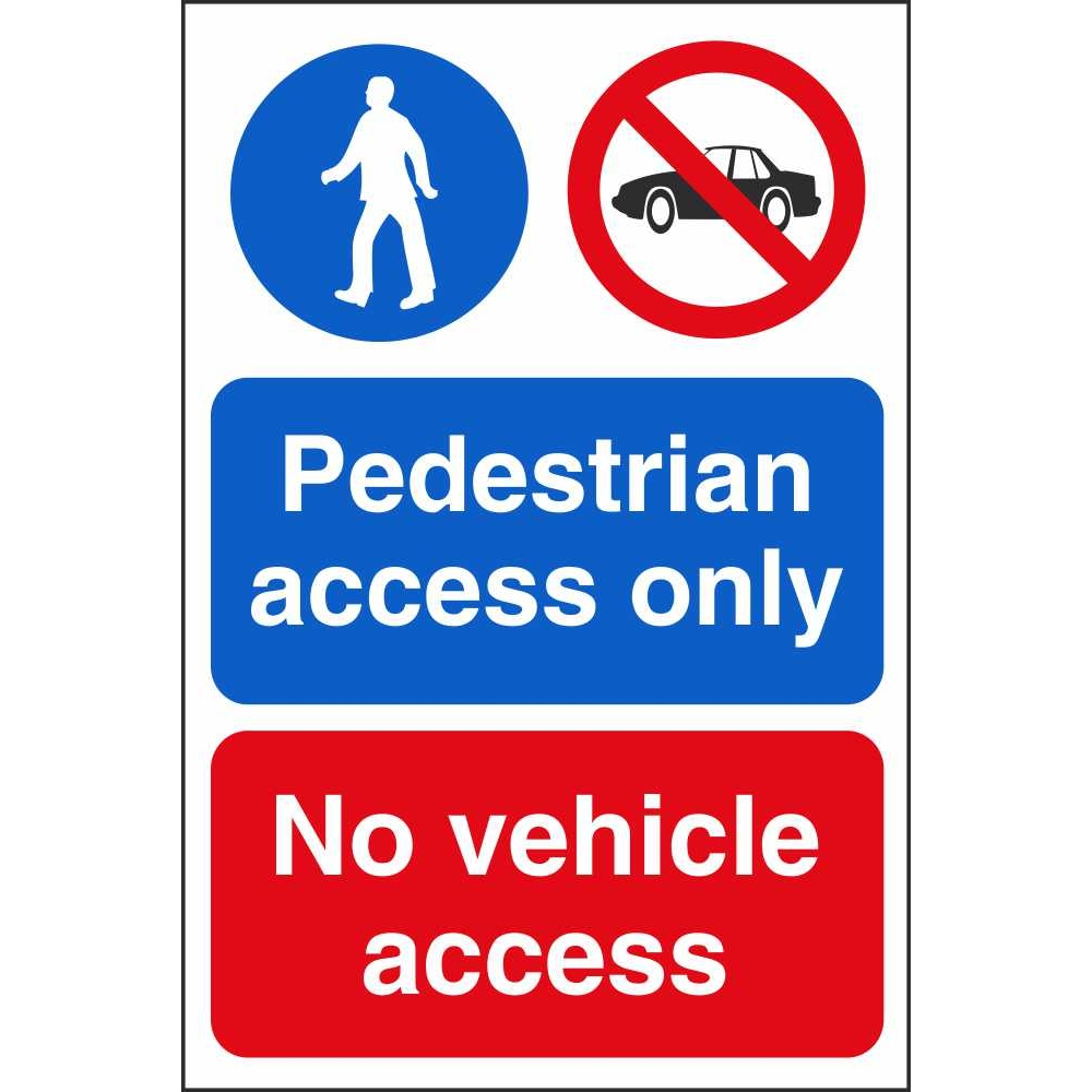 Pedestrian Access Only No Vehicle Multi Notice Site Safety