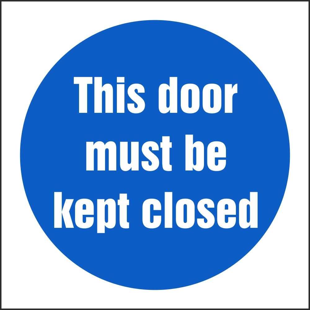 This Door Must Be Kept Closed Fire Door Signs Fire