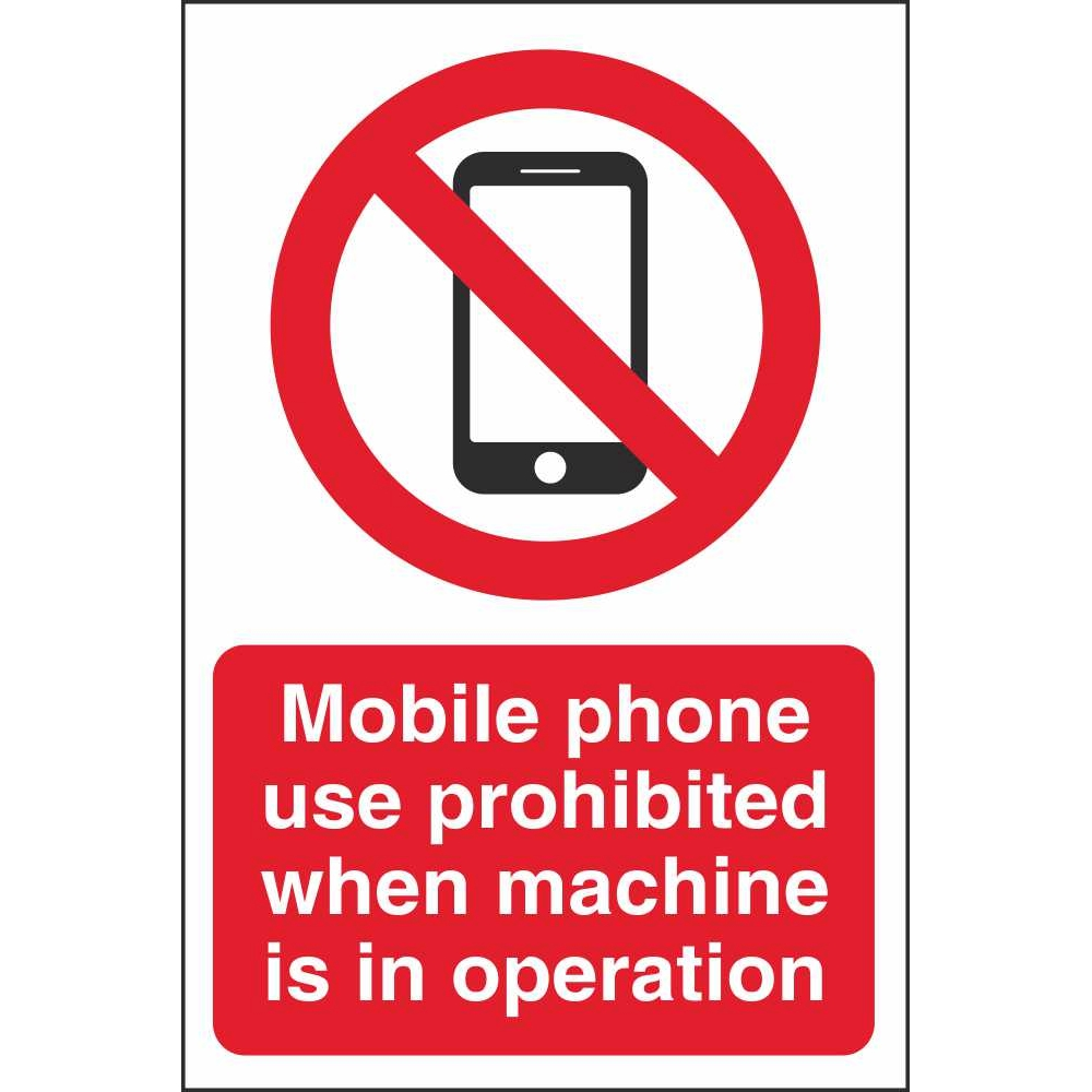 Mobile Phone Prohibition Signs | Workplace Machine Safety ...