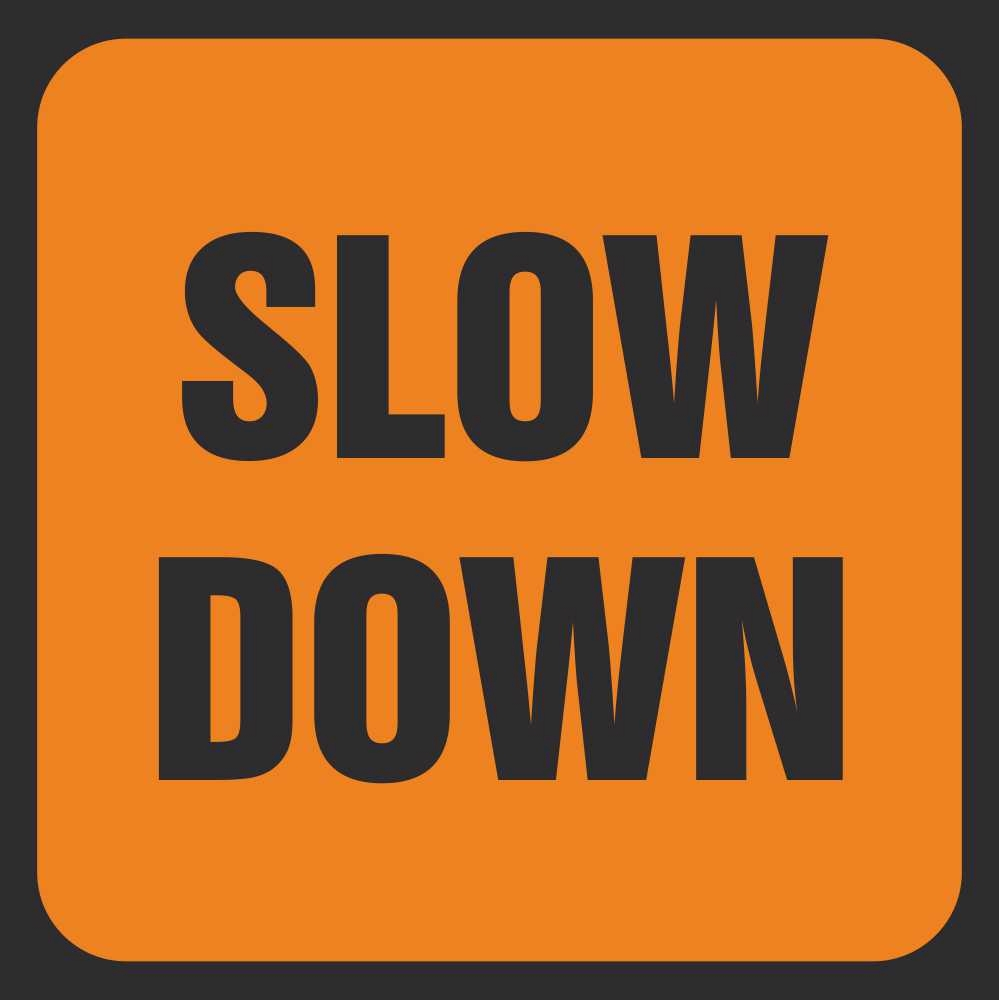 Slow Down Signs >> Slow Down Signs Road Traffic Management Signs Ireland Pd Signs
