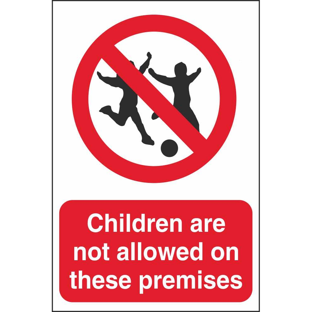 Children Are Not Allowed Signs | Prohibitory Security ...