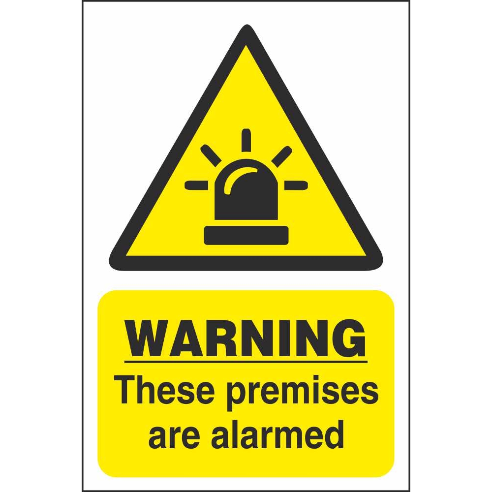 Warning these premises are alarmed signs
